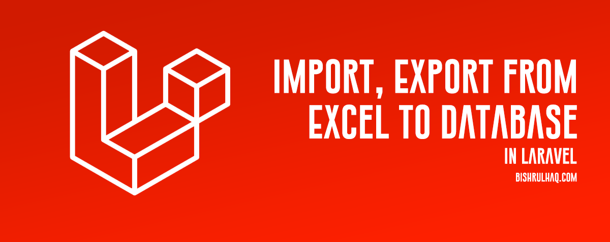 Excel To Laravel